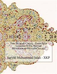 The Human Cycle - Eighteen Lessons with Sayyid Muhammad Husayn Jalali