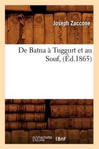 de Batna a Tuggurt Et Au Souf, (Ed.1865)