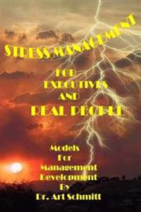 Stress Management for Executives and Real People: Models for Management Development