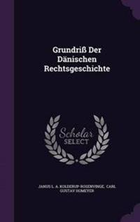 Grundriss Der Danischen Rechtsgeschichte