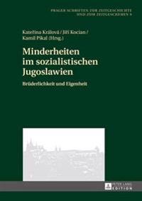 Minderheiten Im Sozialistischen Jugoslawien: Bruederlichkeit Und Eigenheit