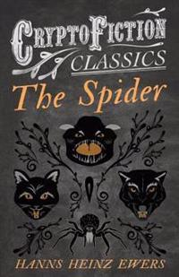 Spider (Cryptofiction Classics - Weird Tales of Strange Creatures)