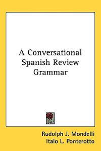 A Conversational Spanish Review Grammar