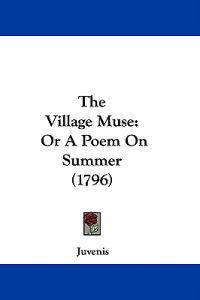The Village Muse: Or A Poem On Summer (1796)