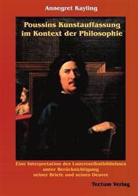 Poussins Kunstauffassung Im Kontext Der Philosophie