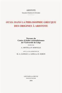 Ousia Dans La Philosophie Grecque Des Origines a Aristote
