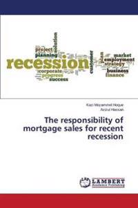 The Responsibility of Mortgage Sales for Recent Recession