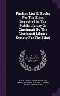 Finding List of Books for the Blind Deposited in the Public Library of Cincinnati by the Cincinnati Library Society for the Blind
