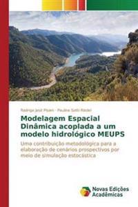 Modelagem Espacial Dinamica Acoplada a Um Modelo Hidrologico Meups