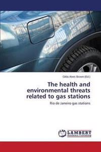 The Health and Environmental Threats Related to Gas Stations