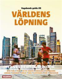 Vagabonds guide till världens löpning : 13 städer - 36 rundor
