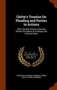Chitty's Treatise on Pleading and Parties to Actions