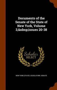 Documents of the Senate of the State of New York, Volume 3, Issues 20-38