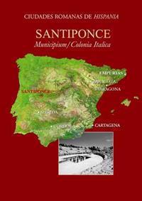 Italica-Santiponce: Municipium y Colonia Aelia Augusta Italicensium