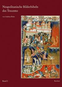 Neapolitanische Bilderbibeln Des Trecento: Anjou-Buchmalerei Von Robert Dem Weisen Bis Zu Johanna I.