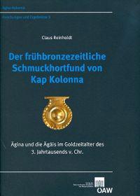 Der Fruhbronzezeitliche Schmuckhortfund Von Kap Kolonna: Agina Und Die Agais Im Goldzeitalter Des 3. Jahrtausends V. Chr.