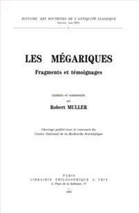 Les Megariques: Fragments Et Temoignages