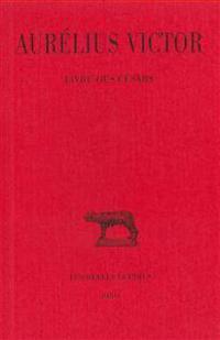 Aurelius Victor, Livre Des Cesars