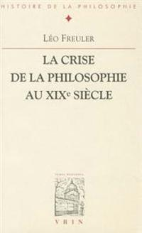 La Crise de La Philosophie Au Xixe Siecle