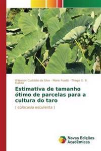 Estimativa de Tamanho Otimo de Parcelas Para a Cultura Do Taro