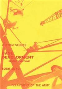 Base Development in South Vietnam, 1965-1970