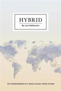 Hybrid: The Transformation of a Cross-Cultural People Pleaser
