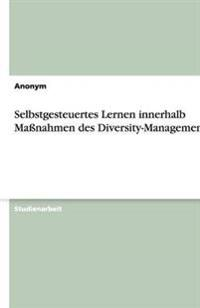 Selbstgesteuertes Lernen Innerhalb Manahmen Des Diversity-Managements
