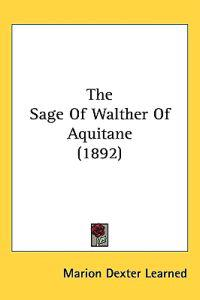 The Sage of Walther of Aquitane