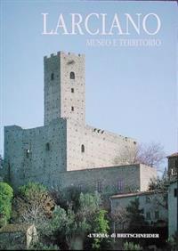 Larciano: Museo E Territorio