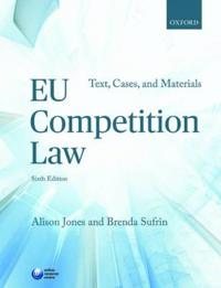 Eu Competition Law: Text, Cases, and Materials