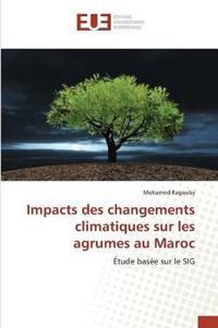 Impacts Des Changements Climatiques Sur Les Agrumes Au Maroc
