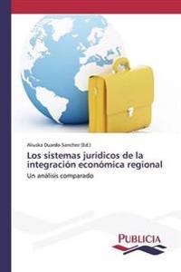 Los Sistemas Juridicos de La Integracion Economica Regional