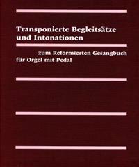 Evangelisch-Reformiertes Gesangbuch / Transpositionen Fur Orgel Und Klavier