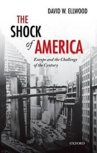 The Shock of America: Europe and the Challenge of the Century