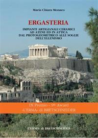 Ergasteria: Impianti Artigianali Ceramici Ad Atene Ed in Attica Dal Protogeometrico Alle Soglie Dell'ellenismo