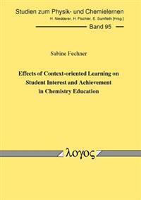 Effects of Context-Oriented Learning on Student Interest and Achievement in Chemistry Education