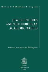 Jewish Studies and the European Academic World: Plenary Lectures Read at the Viith Congress of the European Association for Jewish Studies (Eajs), Ams