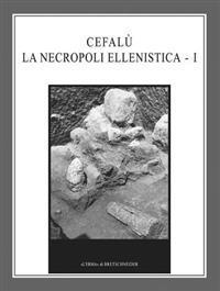 Cefalu La Necropoli Ellenistica - I
