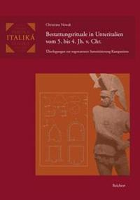 Bestattungsrituale in Unteritalien Vom 5. Bis 4. Jh. V. Chr.: Uberlegungen Zur Sogenannten Samnitisierung Kampaniens
