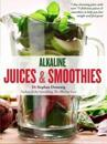 Alkaline juices and smoothies - over 75 rebalancing juices and a 7-day clea