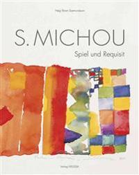 Sotirios Michou 1936-2010: Spiel Und Requisit. Lebensbericht - Werkstattbericht - Homo Ludens