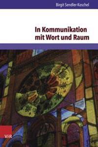 In Kommunikation Mit Wort Und Raum: Bibelorientierte Kirchenpadagogik in Einer Pluralen Kirche Und Gesellschaft