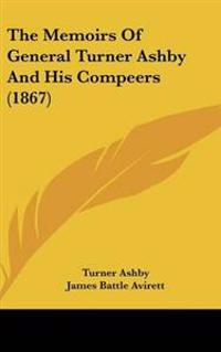 The Memoirs of General Turner Ashby and His Compeers