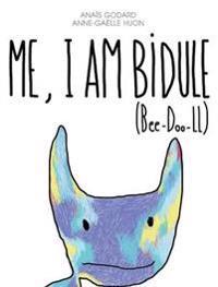 Me, I Am Bidule