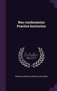 Neo-Confessarius Practice Instructus