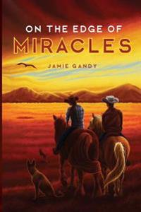 On the Edge of Miracles