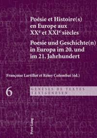 Poésie Et Histoire(s) En Europe Aux Xxe Et Xxie Siècles - Poesie Und Geschichte(n) in Europa Im 20. Und Im 21. Jahrhundert