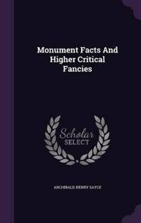 Monument Facts and Higher Critical Fancies