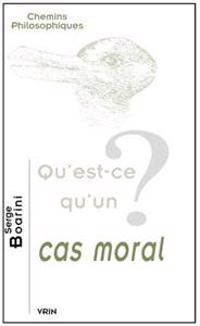 Qu'est-ce Qu'un Cas Moral?