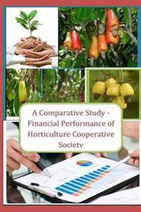 A Comparative Study - Financial Performance of Horticulture Cooperative Society: Special Reff. to Valsad and Dang District of Gujarat State
